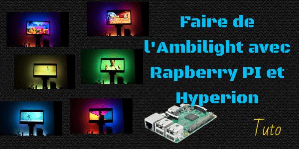 Faire de l'Ambilight avec un Raspberry et Hyperion