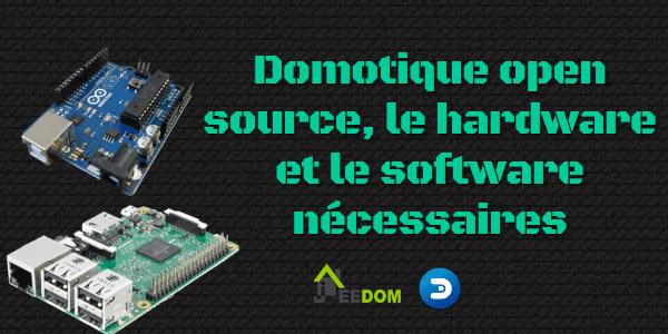 Domotique open source, le hardware et le software nécessaires.