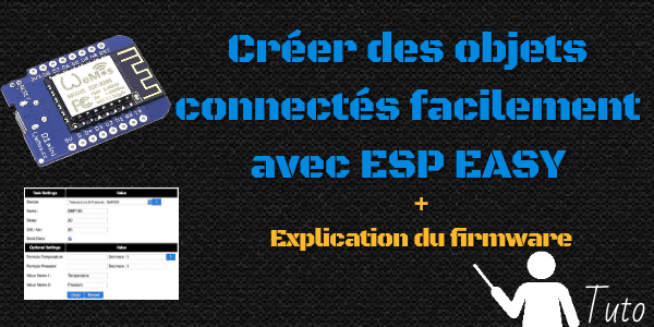 ESP Easy: Créer des objets connectés facilement à base d'ESP8266