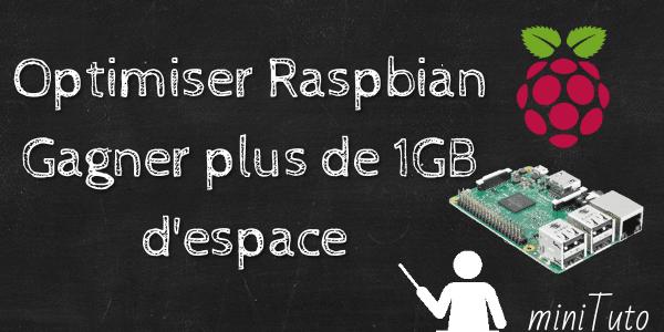 Optimiser Raspbian Gagner plus de 1GB d'espace