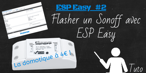 Flasher un SONOFF avec ESP Easy