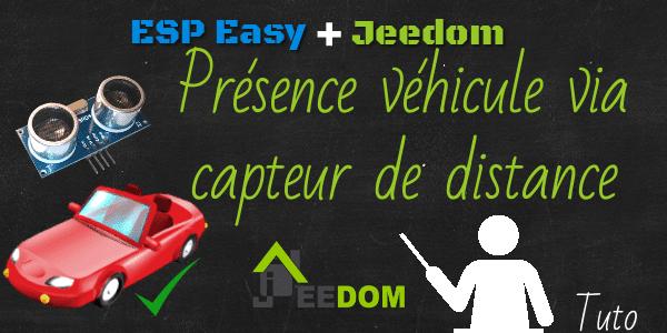 Présence véhicule via capteur de distance ESP Easy+Jeedom