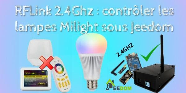 RFLink 2.4Ghz : contrôler les lampes Milight sous Jeedom