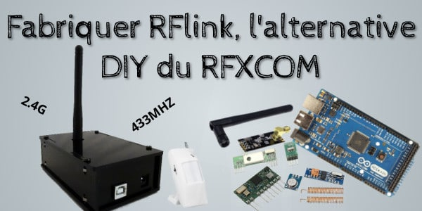 Fabriquer RFlink l'alternative DIY du RFXCOM